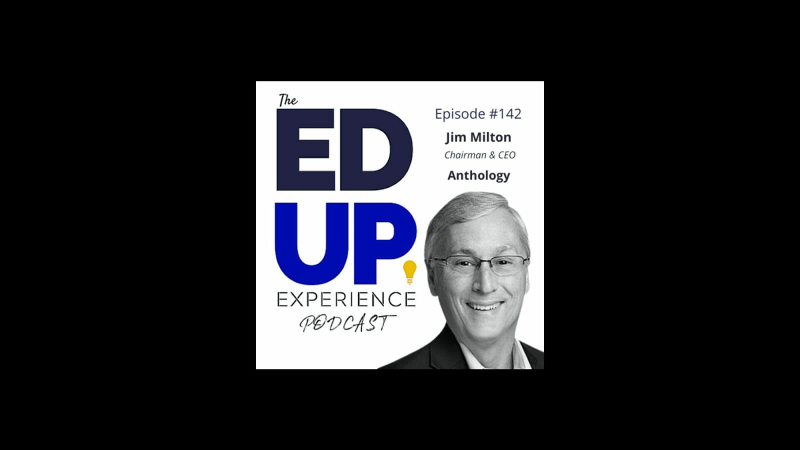The EdUp Experience Podcast #142: Technology Enhanced Operations – with Jim Milton, Chairman & CEO, Anthology